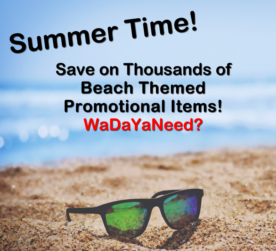 Summer Time!  Save on thousands of beach themed promotional items!